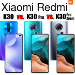 Xiaomi Redmi K30 vs. Redmi K30 Pro vs. Redmi K30 Pro Zoom - Full Phone Specifications & Prices Comparison