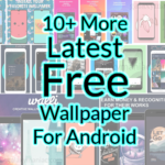 10 Best Cool Backgrounds And Wallpapers Apps For Android Phones and Tablets. (Free Extra Bonus Apps)